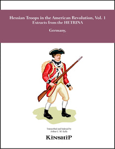 Hessian Troops in the American Revolution, Vol. 1 Extracts from the HETRINA