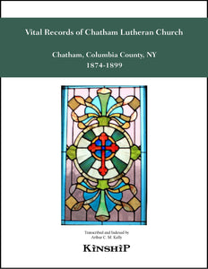 Vital Records of the Emmanuel Evangelical Lutheran Church, Chatham, Columbia County, NY 1874-1899