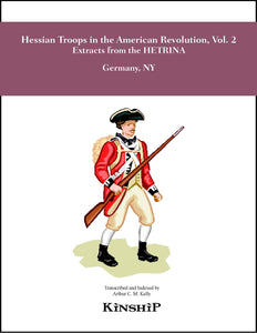 Hessian Troops in the American Revolution, Vol. 2, Extracts from the HETRINA