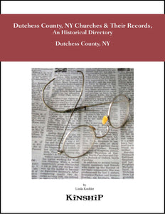 Dutchess County, NY Churches & Their Records, An Historical Directory