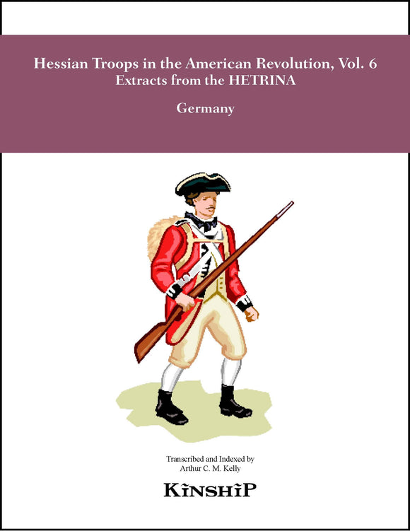 Hessian Troops in the American Revolution, Vol. 6, Extracts from the HETRINA