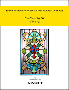 Some Early Records of the Lutheran Church, New York,  New York Lutheran 1704-1723
