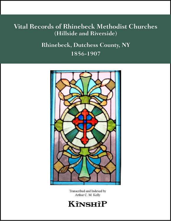 Vital Records of the Methodist Churches of Rhinebeck, Dutchess Co, NY (Hillside and Riverside) 1856-1907