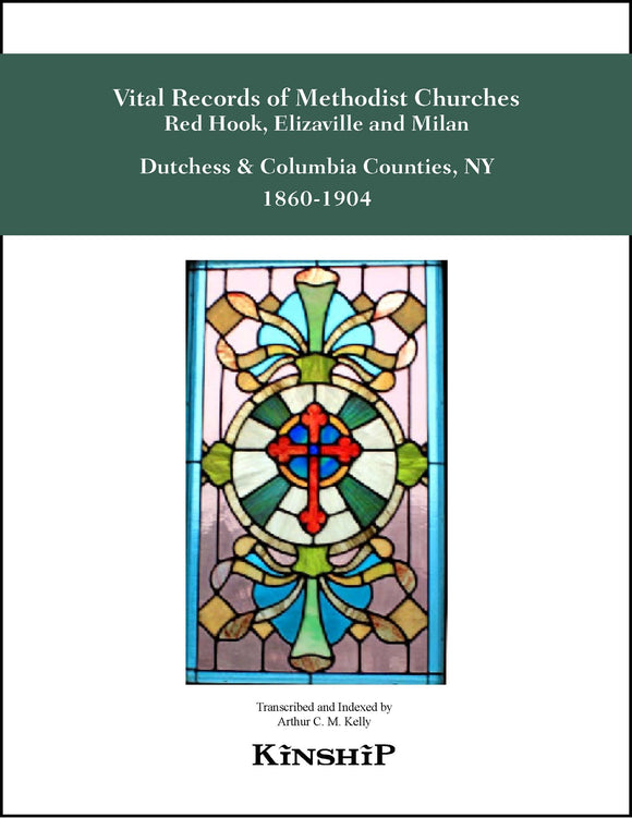 Vital Records of the Methodist Churches of Red Hook, Elizaville and Milan, Dutchess County, NY 1866-1904