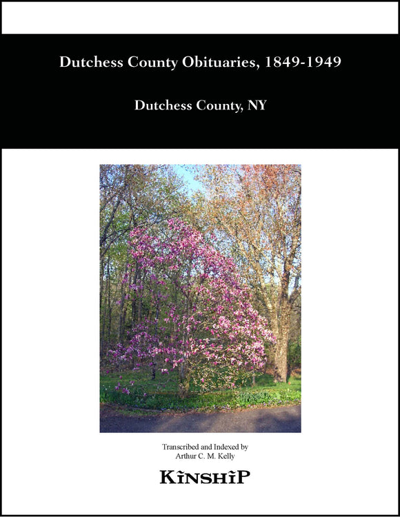 Dutchess County, New York Obituaries, 100 Years of Deaths beginning 1849