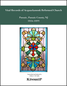 Vital Records of Acquackanonk Reformed Church , Passaic, NJ, 1816-1895,Baptisms 1816-1856, Marriages 1816-1895
