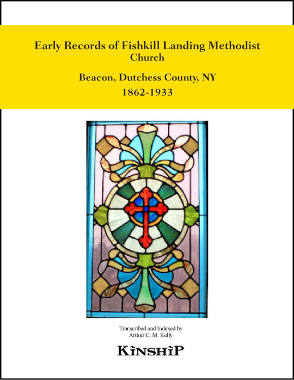Early Records of Fishkill Landing,  Methodist Church, Beacon, Dutchess County, NY 1860-1962
