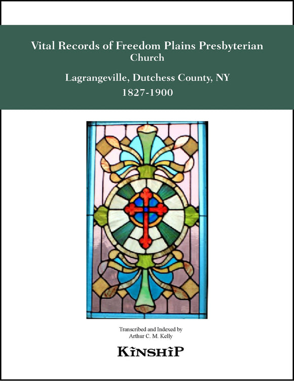 Vital Records of Freedom Plains Presbyterian Church, Langrangeville, Dutchess Co., NY 1827-1900