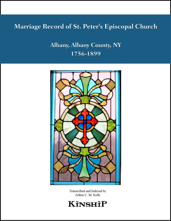 Marriage Record of St. Peter's Episcopal Church, Albany, NY 1756-1899