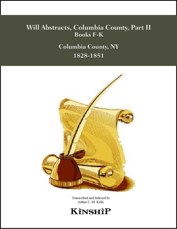 Will Abstracts, Columbia County, NY; 1828-1851; Part 2 Books F-K