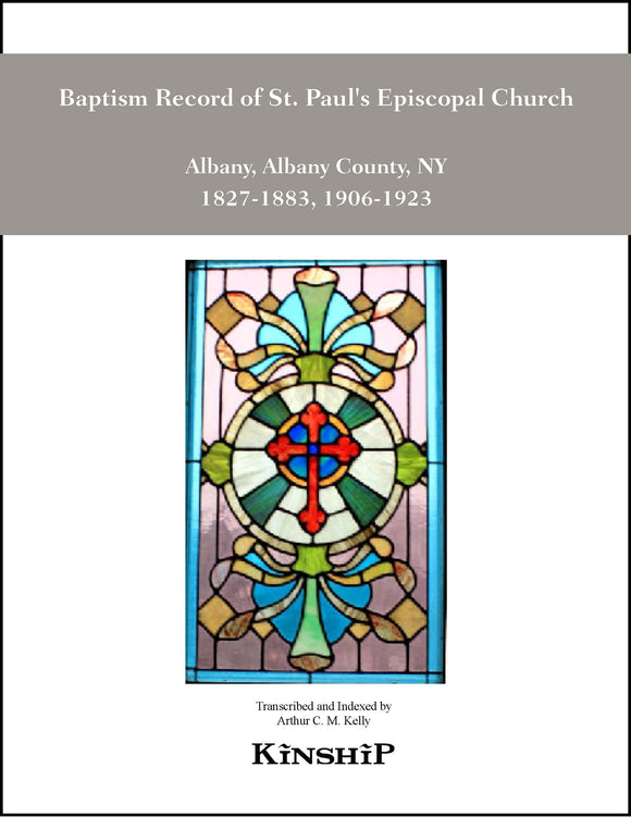 Baptism Record of St. Paul's Episcopal Church, Albany, NY 1827-1883, 1906-1923