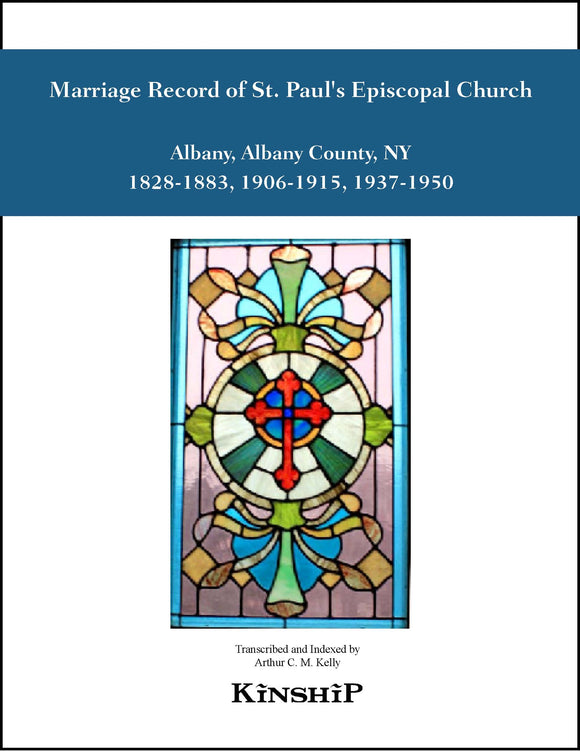 Marriage Record of St. Paul's Episcopal Church, Albany, NY 1828-1883, 1906-1915, 1937-1950