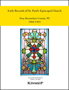 Early Records of St. Paul's Episcopal Church, Troy, NY 1804-1924