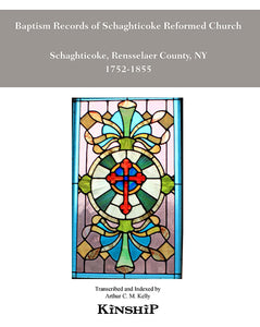 Baptism Record of Schaghticoke Reformed Church, Rensselaer County, New York 1752-1855