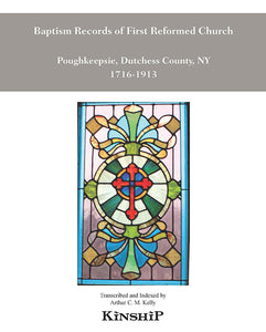 Baptism Records of First Poughkeepsie Reformed Church, Dutchess County, New York 1716-1913