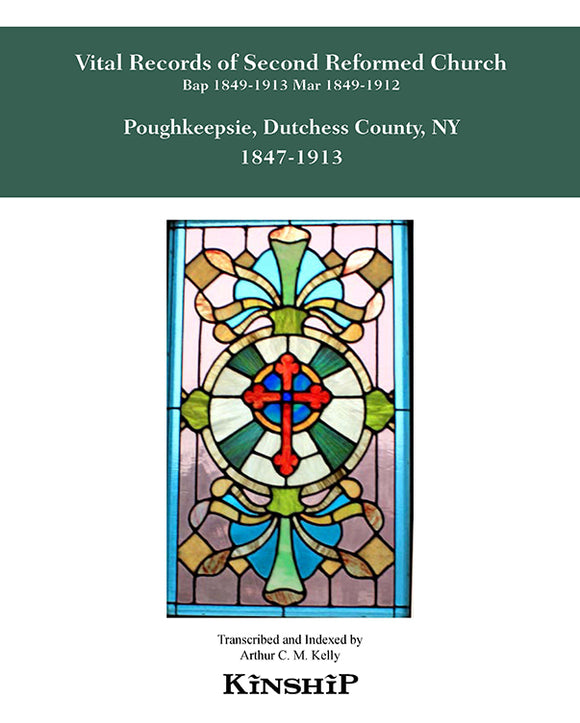 Vital Records of Second Reformed Church of Poughkeepsie, Dutchess County, NY 1847-1913
