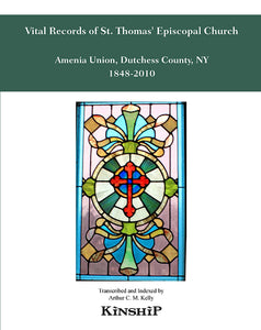 Vital Records of St. Thomas' Episcopal Church; Amenia Union, Dutchess County, NY 1848-2010