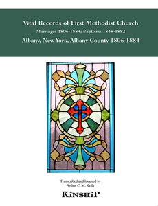Vital Records of First Methodist Church, Albany, New York, Albany County 1806-1884