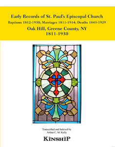 Early Records of St. Paul's Episcopal Church, Oak Hill, New York, Greene County 1811-1930