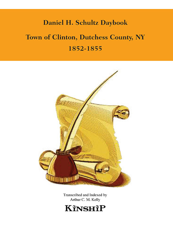 Daniel H. Schultz Daybook, Town of Clinton, Dutchess County, New York