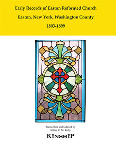 Early Records of Easton Reformed Church, Easton, New York, Washington County 1803-1899