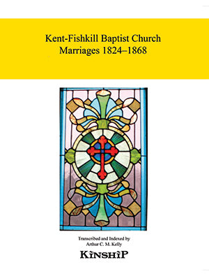 Kent-Fishkill Baptist Church Marriages 1824-1868