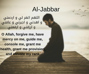 Al-Jabbar, The Restorer; Restore My Heart