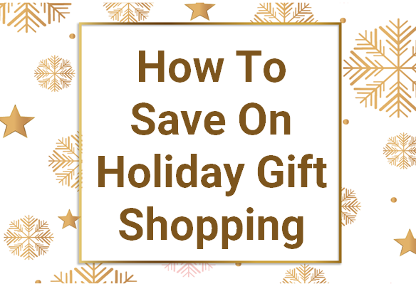 How To Save On Your Holiday Gift Shopping