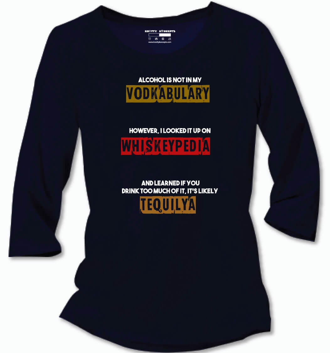Alcohol is not in my Vodkabulary T-Shirt
