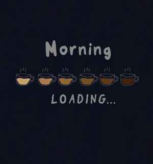 Morning Loading T-Shirt