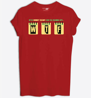 After Monday Tuesday WTF T-Shirt