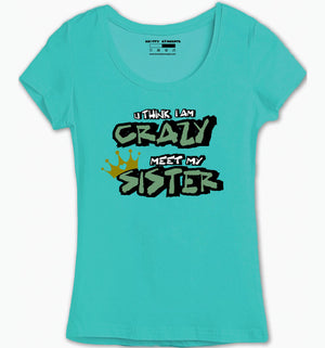 My Crazy Sister T-Shirt