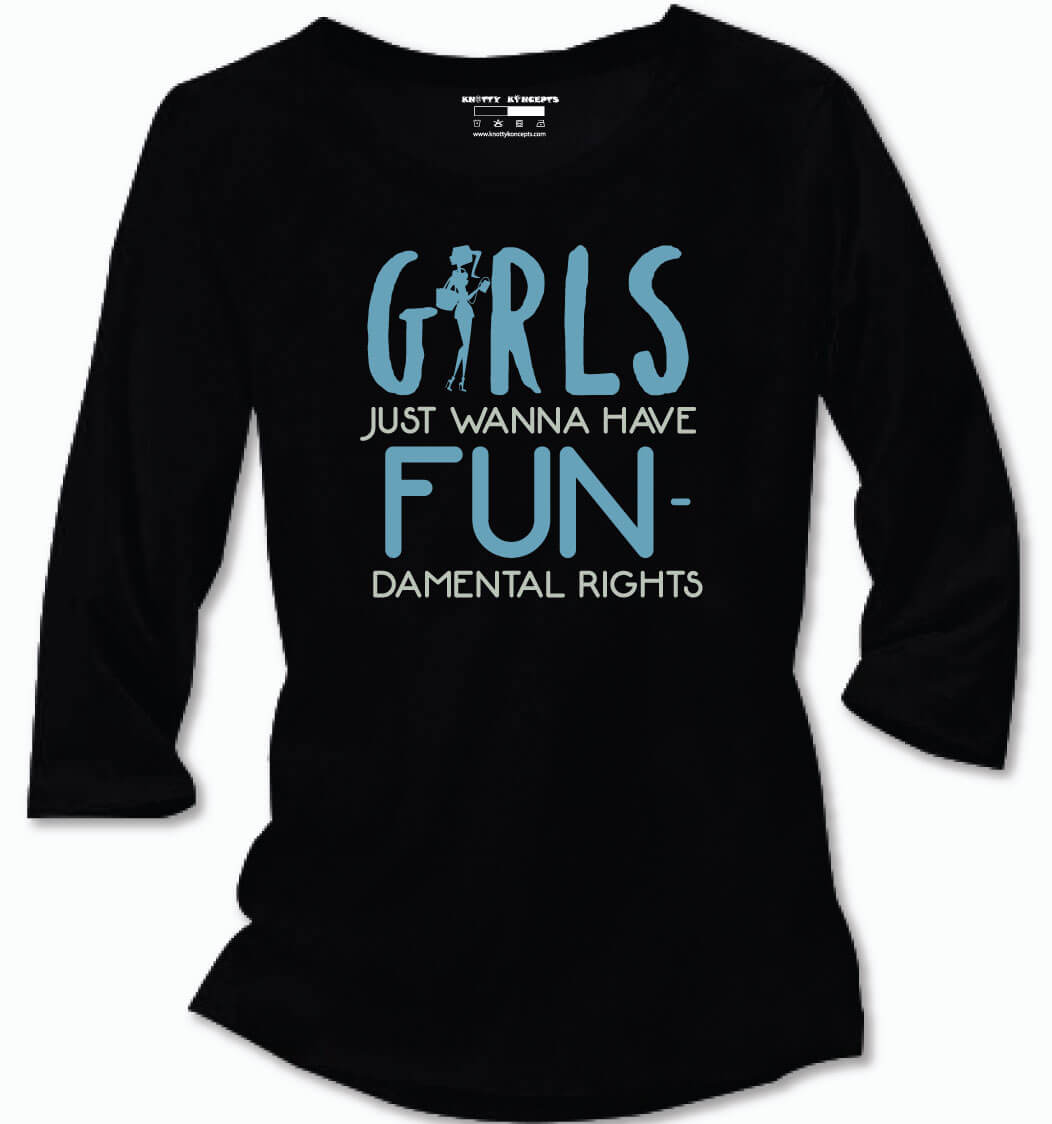 Girls Just Wanna Have Fun T-Shirt