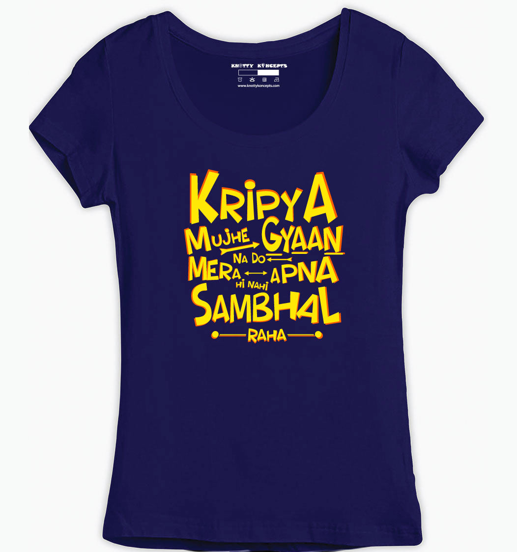 Kripya Mujhe Gyaan Na Do T-Shirt