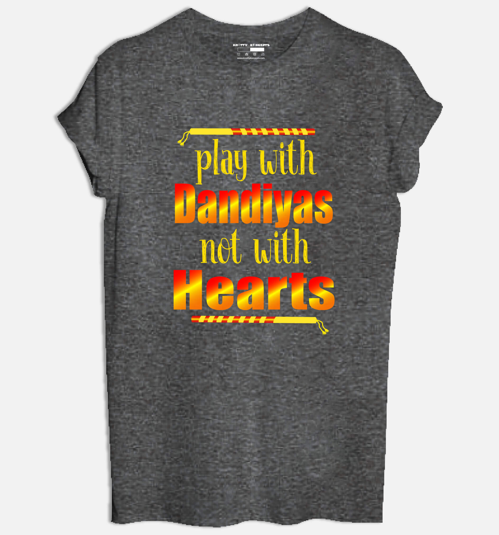 Play With Dandiyas Not With Hearts T Shirt