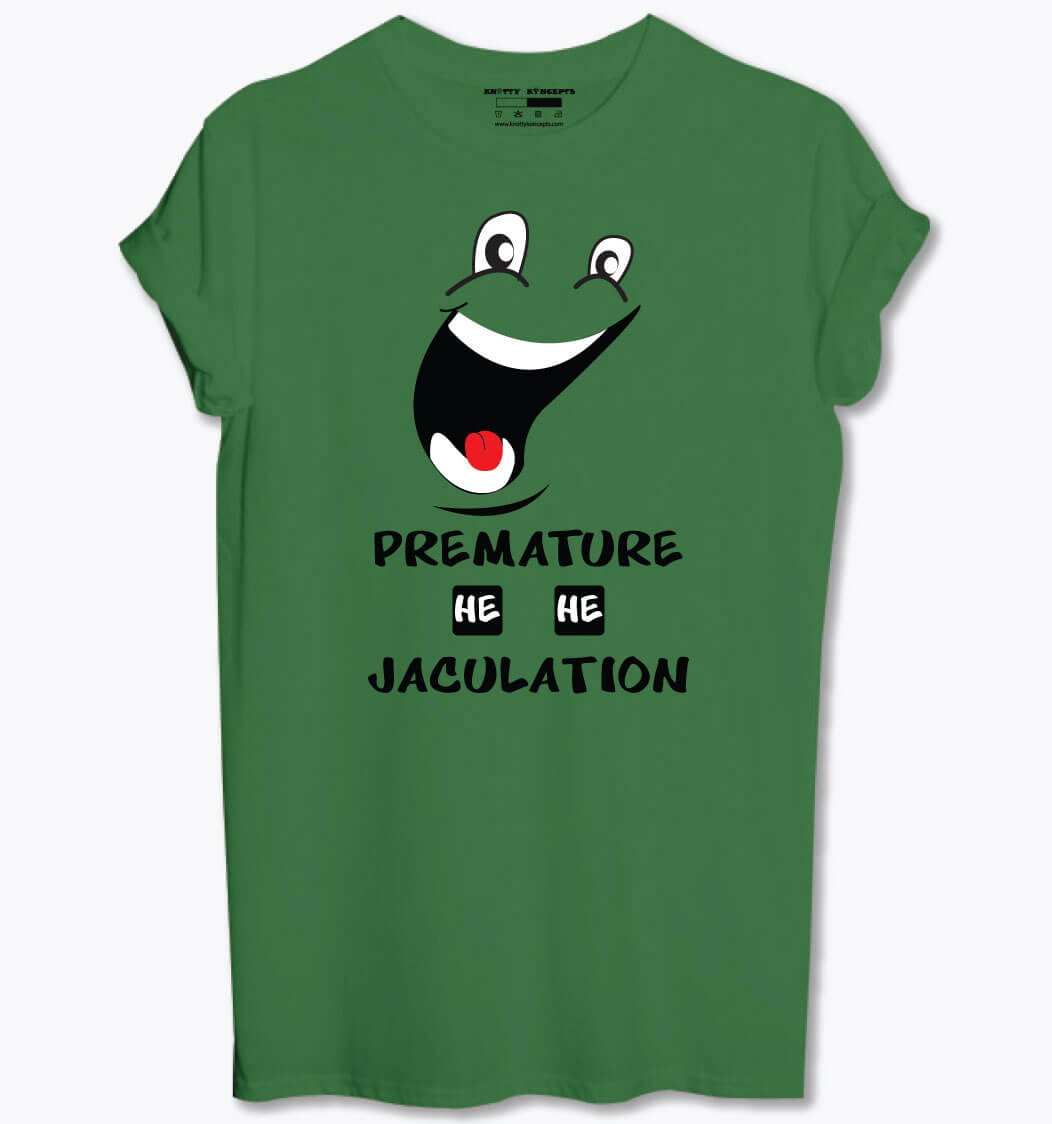 Premature He He Jaculation T-Shirt