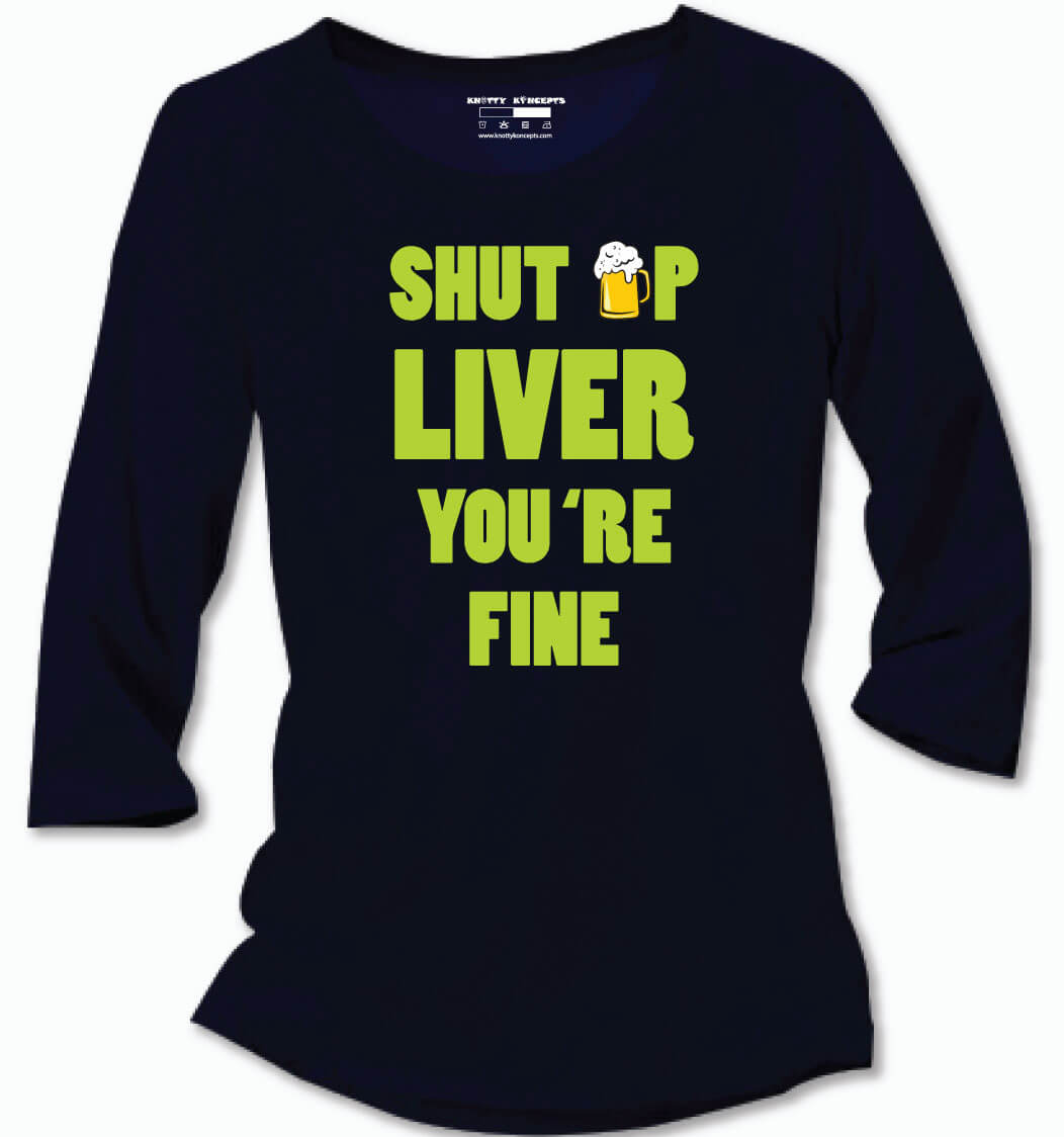 Shut Up Liver T-Shirt