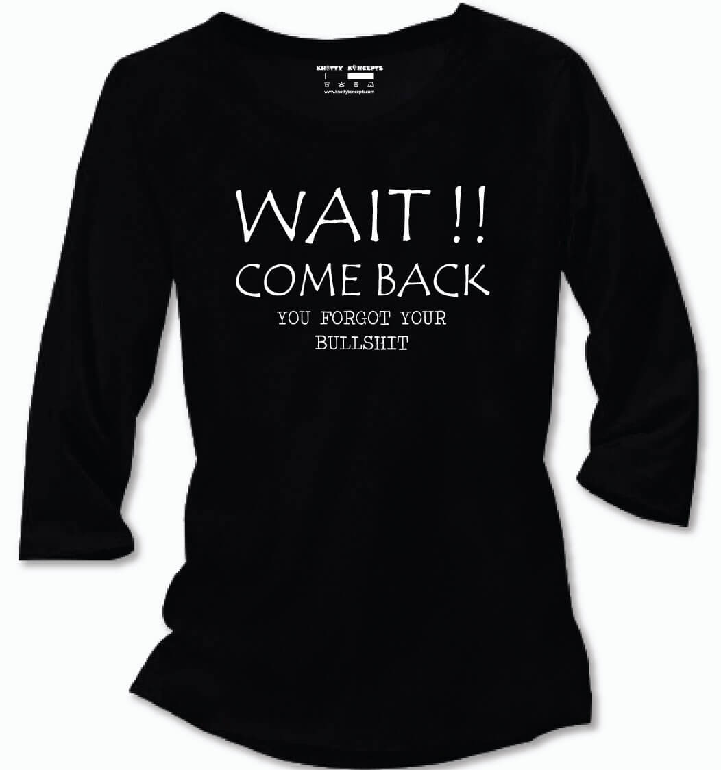 Wait...Come Back T-Shirt