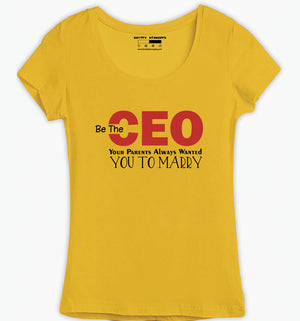 Be The Ceo T-Shirt