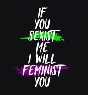 I Will Feminist You T-Shirt