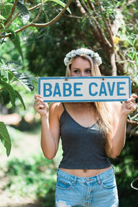 Babe Cave Custom Wood Sign - Your Cave, Your Rules | Weathered Signs