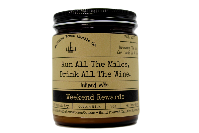 Malicious Women Candle Co - Run All The Miles, Drink All The Wine - Infused with Weekend Rewards