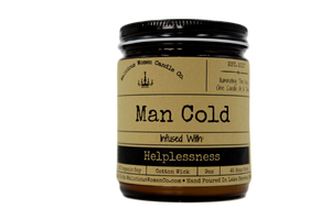 "Malicious Women Candle co - Man Cold - Infused with ""Helplessness"""