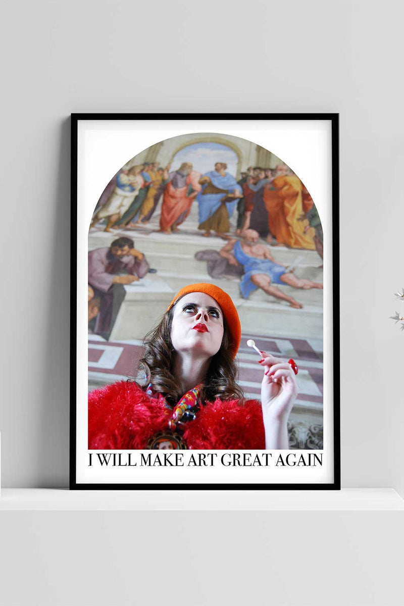 I Will Make Art Great Again Poster