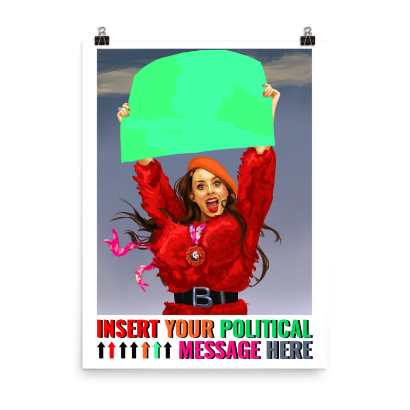 insert Your Political Message here Poster