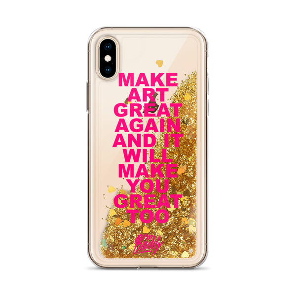 Make Art Great Again And It Will Make You Great Too Liquid Glitter Phone Case