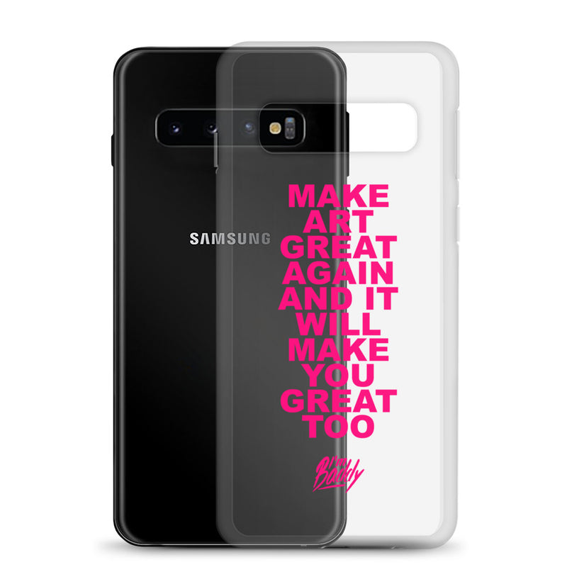 Make Art Great Again And It Will Make you Great Too Samsung Case