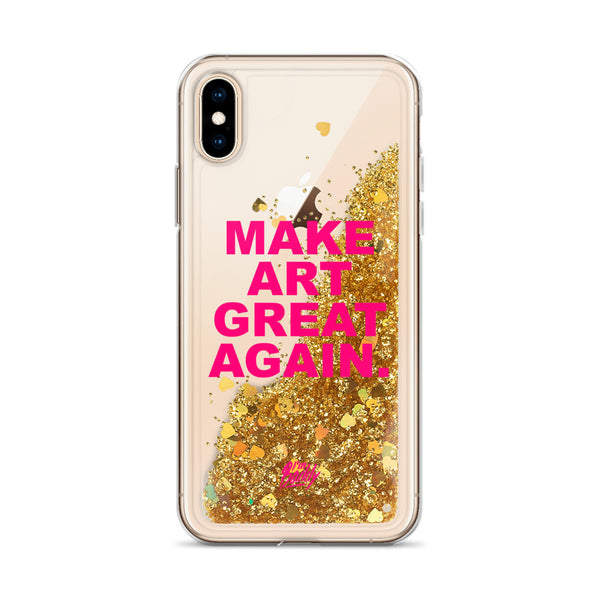 Make Art Great Again Liquid Glitter Phone Case