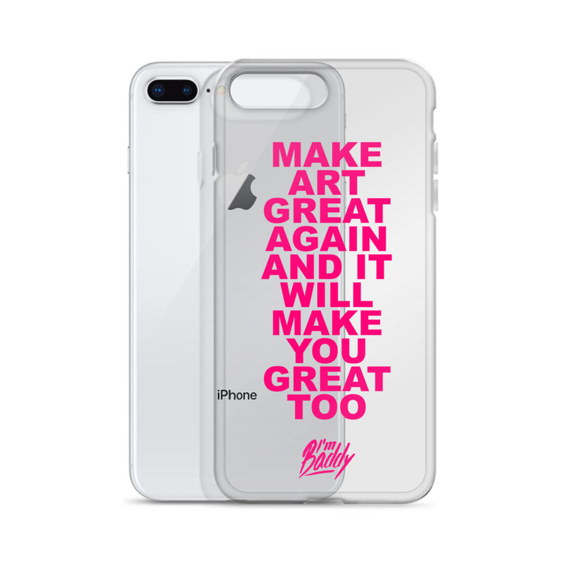 Make Art Great Again And It Will Make you Great Too iPhone Case