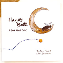 Hank's Ball:  A Book About Grief